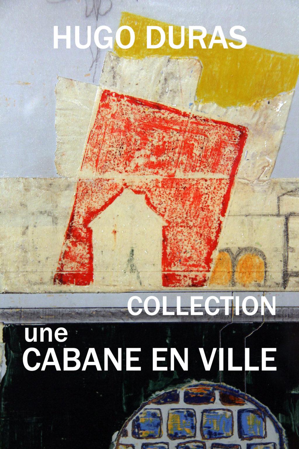 Collection une cabane en ville | Hugo Duras | artiste peintre Nantes